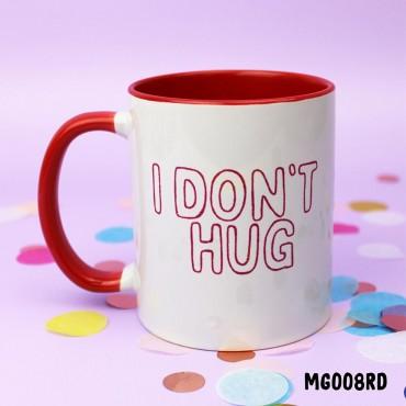 I Don't Hug Mug