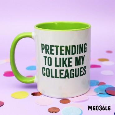 Pretending Colleagues Mug