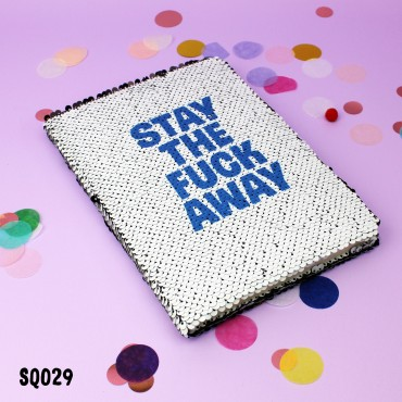 Stay the Fuck Away Sequin Notebook
