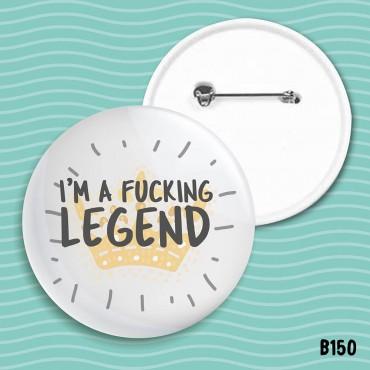 Fucking Legend Badge