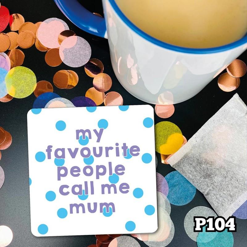 Fave People Mum Coaster