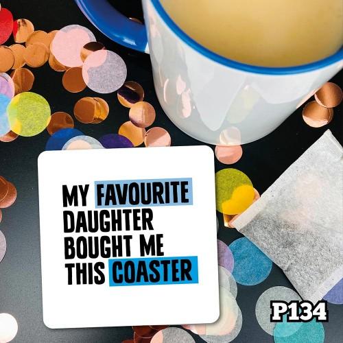 Favourite Daughter Coaster