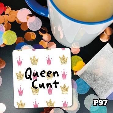 Queen Cunt Coaster