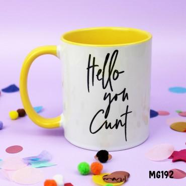 Hello You Cunt Mug