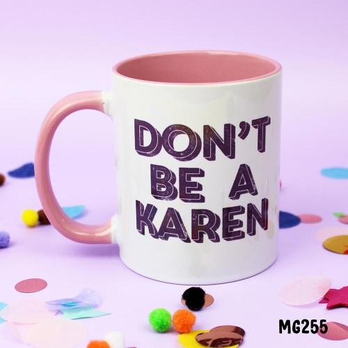Don't be a Karen Mug