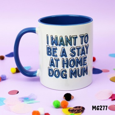 Stay Home Dog Mum Mug