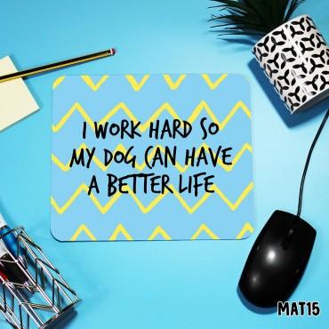 Better Life Mouse Mat