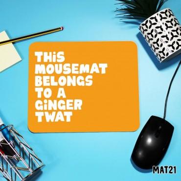 Ginger Twat Mouse Mat