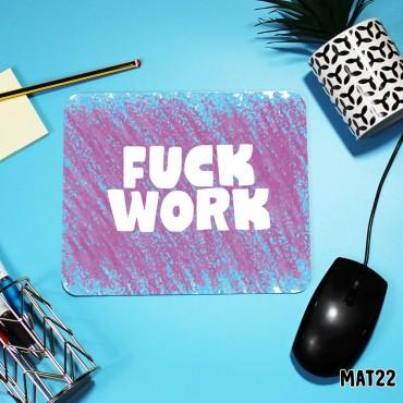 Fuck Work Mouse Mat