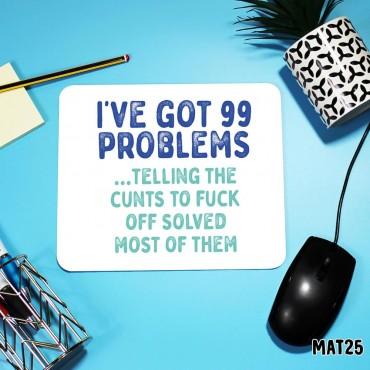 99 Problems Mouse Mat