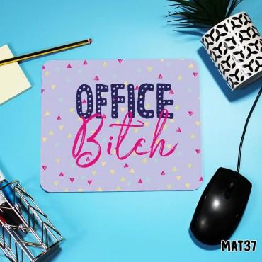 Office Bitch Mouse Mat