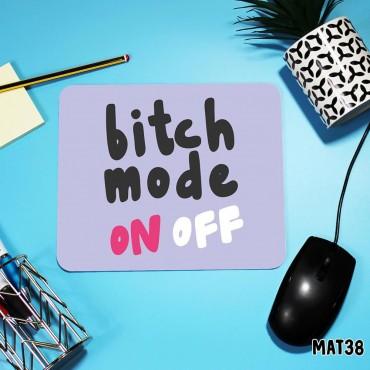 Bitch Mode Mouse Mat