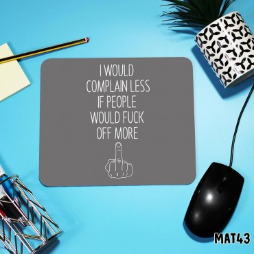 Complain Less Mouse Mat