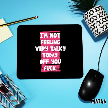 Feeling Talky Mouse Mat