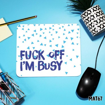 Fuck Off Mouse Mat