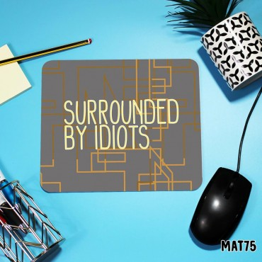 Surrounded By Mouse Mat