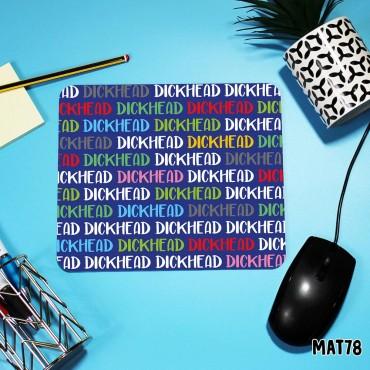 Dickhead Mouse Mat