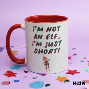 I'm Not An Elf Im Just Short Mug