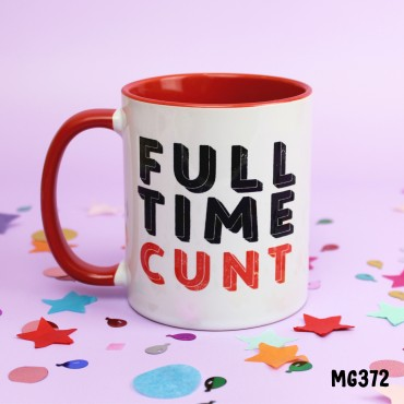 Full Time Cunt Mug