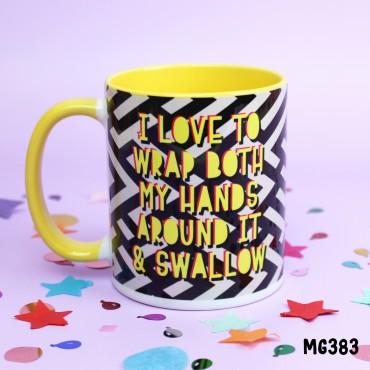 Wrap My hands Around Mug
