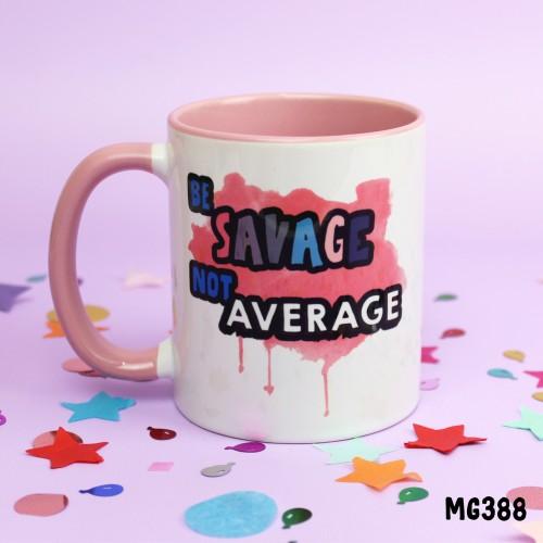 Be Savage Mug