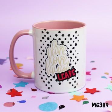 Live Laugh Leave Mug