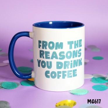 Reasons Coffee Mug