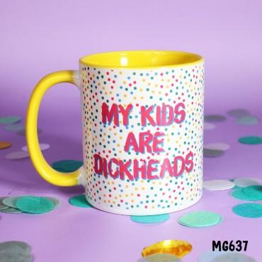My Kids are Dickheads Mug