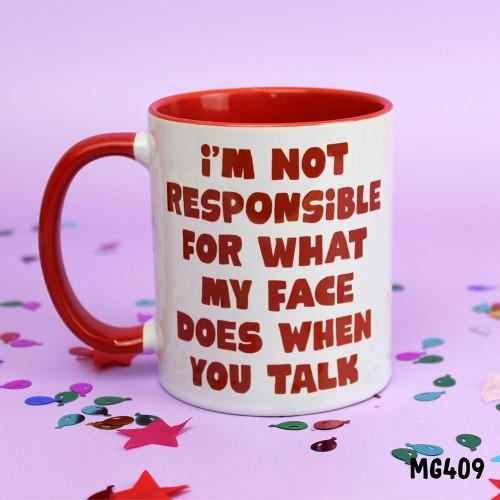 I'm Not Responsible My Face Mug