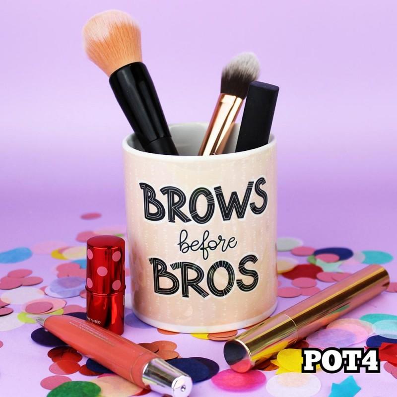 Brows Before Bros Pot