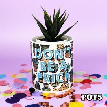 Prick Pot