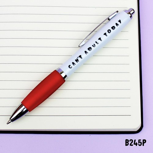 Can't Adult Today Pen