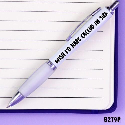 Called in Sick Pen