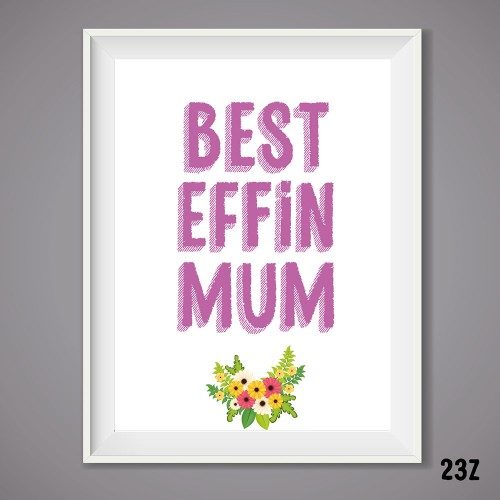 Best Effin Mum Print