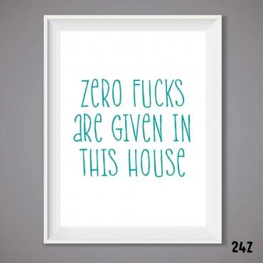 Zero Fucks Print