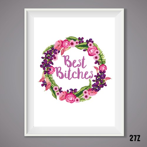 Best Bitches Print