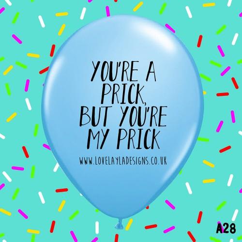 You're a Prick Balloon