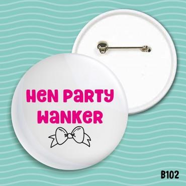 Hen Party Wanker Badge