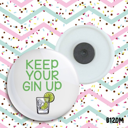 Keep Your Gin Up Magnet