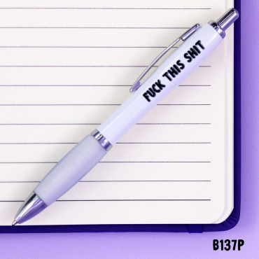 Fuck this Shit Pen