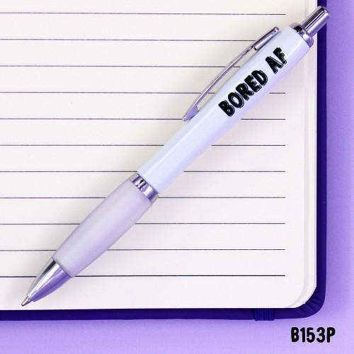 Bored AF Pen
