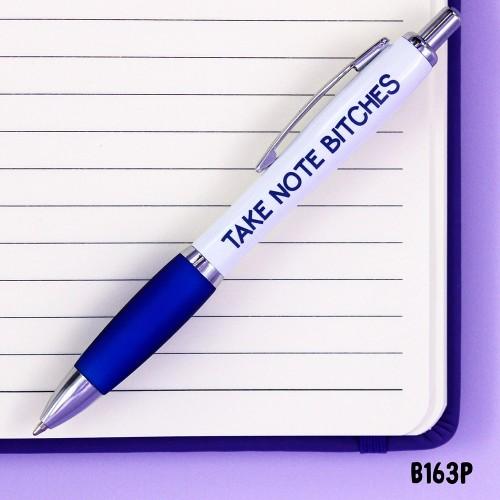 Take Note Bitches Pen