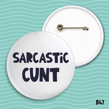 Sarcastic Cunt