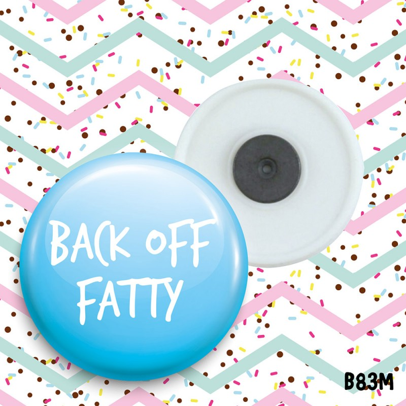 Back Off Fatty