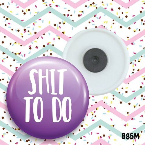 Shit To Do Magnet