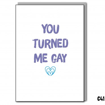 You Turned Me Gay