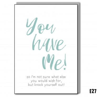 You have Me!