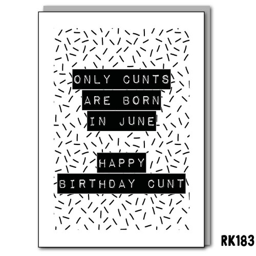 Only cunts are born in June