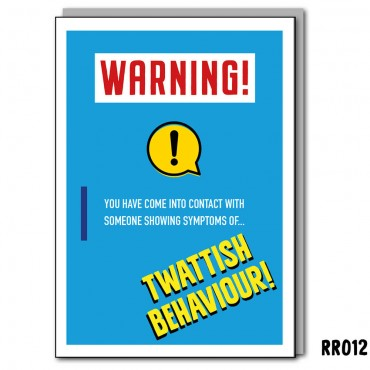 You've Been In Contact With Twattish Behaviour