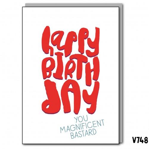 Birthday Magnificent Bastard